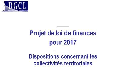 L'impact du PLF 2017 sur les collectivités locales décrypté
