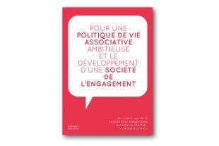 Visuel rapport POUR UNE POLITIQUE DE VIE ASSOCIATIVE AMBITIEUSE ET LE DÉVELOPPEMENT D'UNE SOCIÉTE DE L'ENGAGEMENT