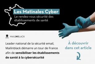 Cybersécurité : Mailinblack renforce son accompagnement auprès des établissements de santé