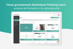 Durant le mois de la cybersécurité, Mailinblack propose de tester gratuitement sa solution de simulation d'attaques de phishing