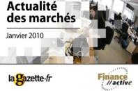 L'actualité des marchés - janvier 2010