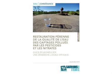 Restaurer la qualité de l'eau des captages pollués par les pesticides et nitrates (Guide)
